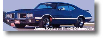 James Kryta's, '71 442 Oldsmobile